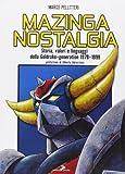 Mazinga nostalgia. Storia, valori e linguaggi della Goldrake-generation 1978-1999