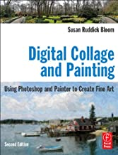 表紙: Digital Collage and Painting: Using Photoshop and Painter to Create Fine Art (English Edition) | Susan Ruddick Bloom