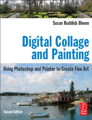 Digital Collage and Painting: Using Photoshop and Painter to Create Fine Art (English Edition)