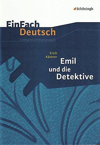 EinFach Deutsch Unterrichtsmodelle: Erich Kästner: Emil und die Detektive: Klassen 5 - 7