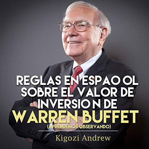 Reglas en Español sobre el Valor de Inversión de Warren Buffet [Rules in Spanish on Warren Buffet's Investment Value] audiobook cover art