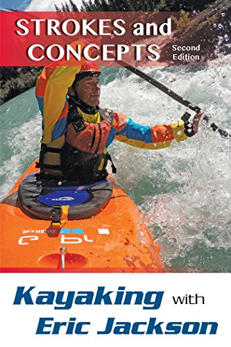 Kayaking with Eric Jackson: Strokes and Concepts (English Edition)