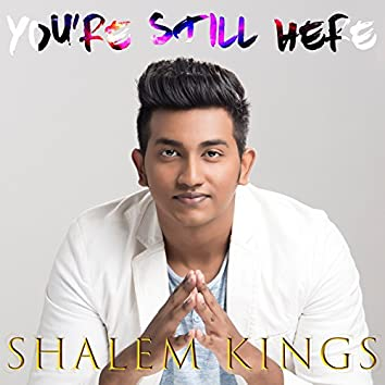 You're Still Here - Single