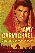 Amy Carmichael: Selfless Servant of India (Heroes of the Faith)