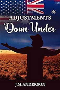 Adjustments Down Under by [J.M. Anderson]