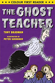 The Ghost Teacher (Colour First Reader) by [Tony Bradman, Peter Kavanagh]