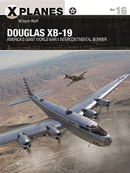 Douglas XB-19  America s giant World War II intercontinental bomber  X-Planes