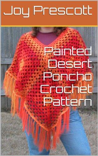 Painted Desert Poncho Crochet Pattern (English Edition)