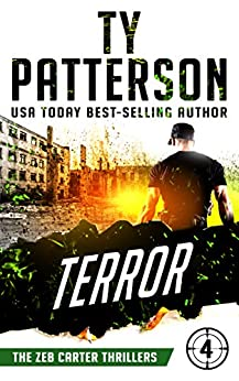 Terror: A Covert-Ops Suspense Action Novel (Zeb Carter Thrillers Book 4) by [Ty Patterson]