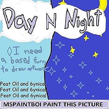 Day N Night (feat. Oil & 6ynical)