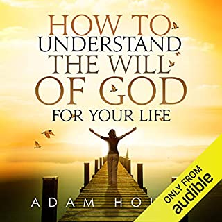 How to Understand the Will of God for Your Life audiobook cover art