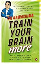 Train Your Brain More: 60 Days to a Better Brain