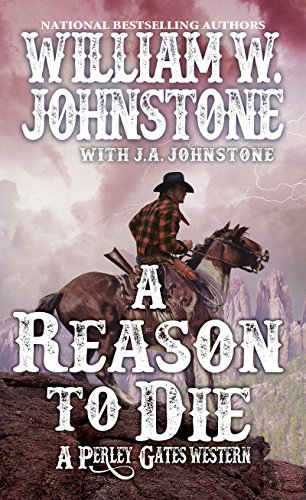 A Reason to Die (A Perley Gates Western)