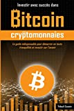 Investir avec succès dans Bitcoin et les cryptomonnaies: édition Premium en couleur