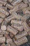 Le Vin c'est la Vie !: [Petit Format 15x23 cm | 100 pages] [Beau cahier de notes] Livre pour écrire, Cahier de réflexion, Mignon, Sympa, Enfant, ... Service [Papier Crème][Qualité Premium]