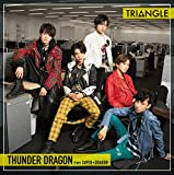 TRIANGLE -THUNDER DRAGON-