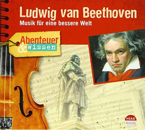 Abenteuer & Wissen: Ludwig van Beethoven: Musik für eine bessere Welt