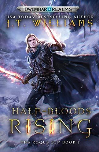 Half-Bloods Rising (The Rogue Elf)