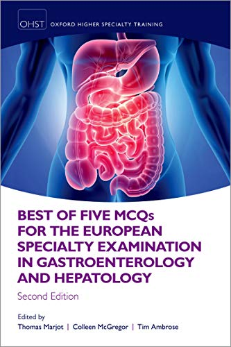Best of Five MCQS for the European Specialty Examination in Gastroenterology and Hepatology (Oxford Higher Specialty Training) (English Edition)