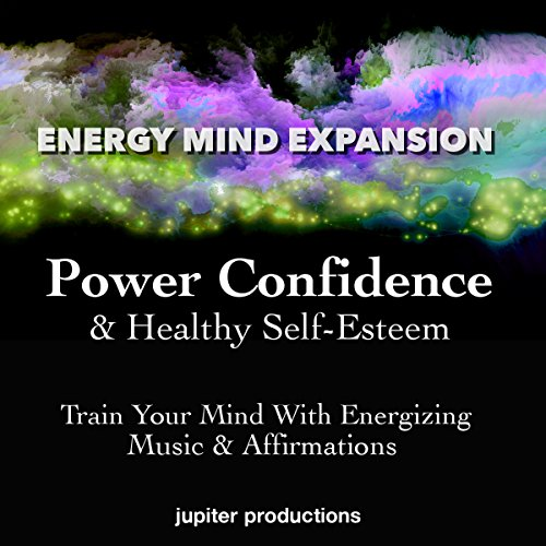 Power Confidence & Healthy Self-Esteem audiobook cover art