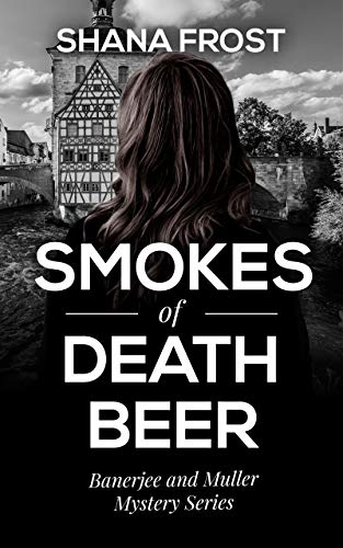 Smokes of Death Beer: A page-turning murder mystery (Banerjee and Muller Mystery Series Book 1) (English Edition)