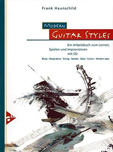 Modern Guitar Styles: Ein Arbeitsbuch zum Lernen, Spielen und Improvisieren. Gitarre. Lehrbuch mit CD. (Advance Music)