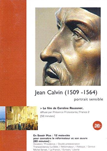 Jean Calvin (1509-1564), portrait sensible
