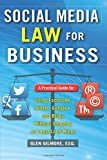 Image of Social Media Law for Business: A Practical Guide for Using Facebook, Twitter, Google +, and Blogs Without Stepping on Legal Land Mines