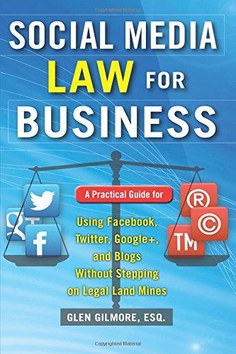Compare Textbook Prices for Social Media Law for Business: A Practical Guide for Using Facebook, Twitter, Google +, and Blogs Without Stepping on Legal Land Mines 1 Edition ISBN 9780071799607 by Gilmore, Glen