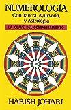 Numerolog?a con tantra, ayurveda y astrolog?a by Harish Johari (1995-10-01)