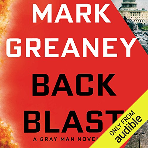 Back Blast     A Gray Man Novel              By:                                                                                                                                 Mark Greaney                               Narrated by:                                                                                                                                 Jay Snyder                      Length: 18 hrs and 20 mins     11,458 ratings     Overall 4.7
