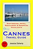 Cannes (French Riviera), France Travel Guide - Sightseeing, Hotel, Restaurant & Shopping Highlights (Illustrated) (English Edition)