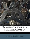 Tamawaca Folks: A Summer Comedy