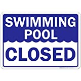 Swimming Pool Closed Sign, 10x14 Rust Free Aluminum, Weather/Fade Resistant, Easy Mounting...