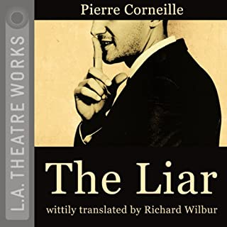 The Liar                   By:                                                                                                                                 Pierre Corneille,                                                                                        Richard Wilbur                               Narrated by:                                                                                                                                 Tara Barr,                                                                                        Janine Barris,                                                                                        Sue Cremin,                   and others                 Length: 1 hr and 51 mins     1 rating     Overall 4.0