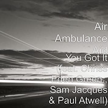 You Got It (feat. Chriss Eden Green,, Sam Jacques & Paul Atwell)