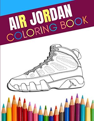 Air Jordan Coloring Book: Great Coloring Book For Air Jordan Fan