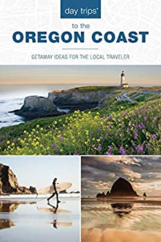 Day Trips® to the Oregon Coast  Getaway Ideas for the Local Traveler  Day Trips Series