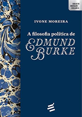 A Filosofia Política de Edmund Burke (Abertura Cultural)