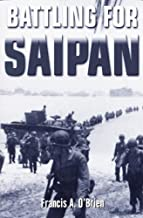 Battling for Saipan: The True Story of an American Hero