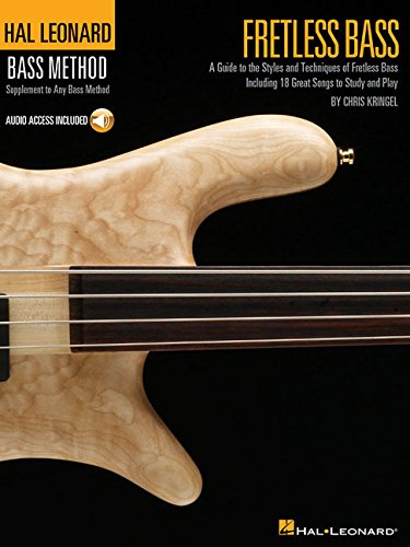 Fretless Bass: A Guide to the Styles and Techniques of Fretless Bass, Including 18 Great Songs to Study and Play [With CD] (Hal Leonard Bass Method)