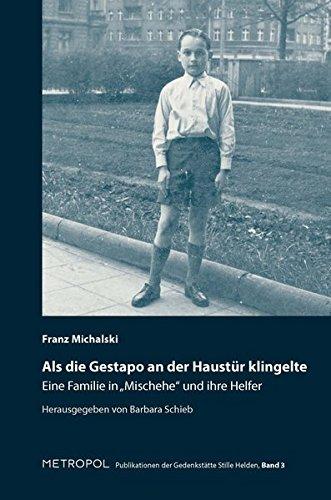 Als die Gestapo an der Haustür klingelte ...: Eine Familie in Mischehe und ihre Helfer (Publikationen der Gedenkstätte Stille Helden) by Franz Michalski (2013-09-16)