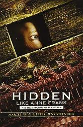 Hidden Like Anne Frank: Fourteen True Stories of Survival by Marcel Prins and Peter Henk Steenhuis
