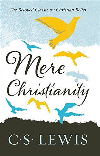 Mere Christianity (C. S. Lewis Signature Classic) (C. Lewis Signature Classic) by C. S. Lewis (2016-04-07)