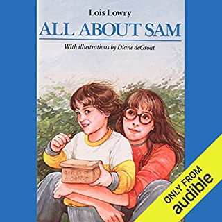All About Sam                    By:                                                                                                                                 Lois Lowry                               Narrated by:                                                                                                                                 Bryan Kennedy                      Length: 3 hrs and 2 mins     22 ratings     Overall 4.2