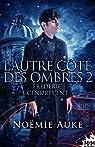L'autre côté des ombres, tome 2 : Frédéric Cendrevent par Auke
