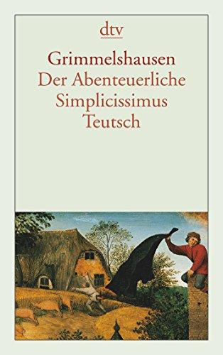Der Abenteuerliche Simplicissimus Teutsch: Roman