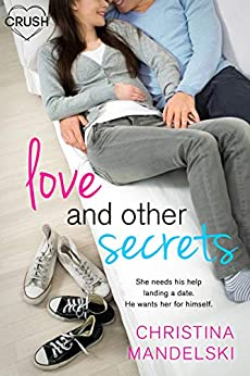 Love and Other Secrets (First Kiss Hypothesis Book 2) by [Christina Mandelski]