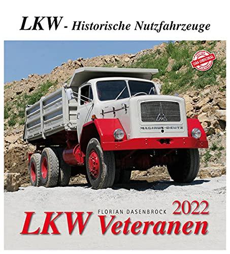 LKW Veteranen 2022: LKW - Historische Nutzfahrzeuge: Oldtimerkalender