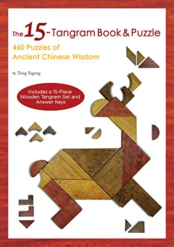 The 15-Tangram Book & Puzzle: 460 Puzzles of Ancient Chinese Wisdom (Includes a 15-Piece Wooden Tangram Set and Answer Keys)